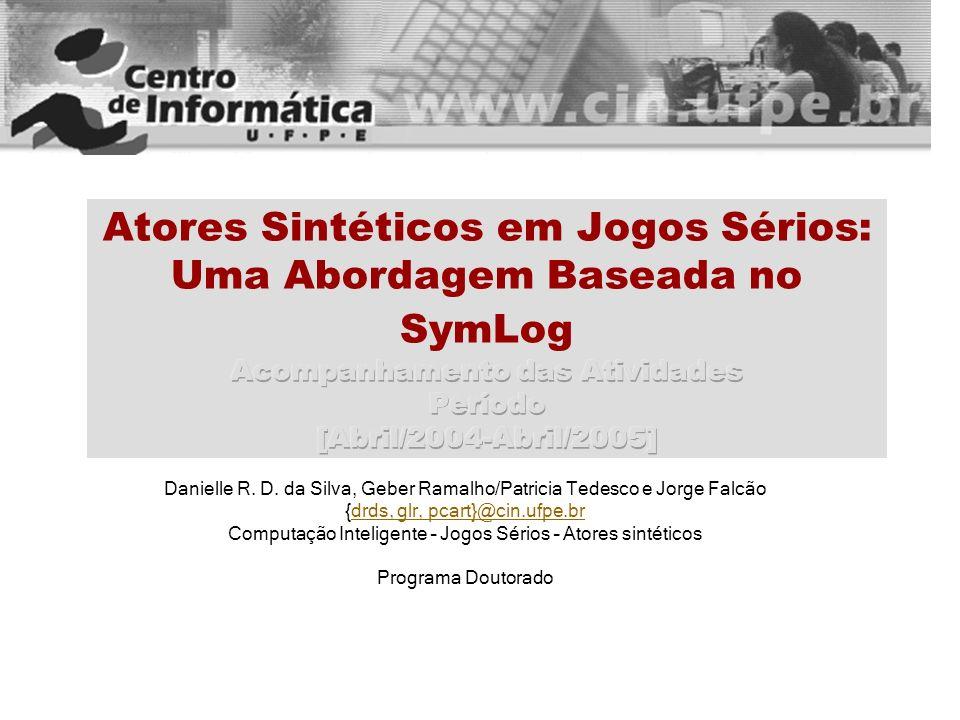 Atores Sintéticos em Jogos Sérios: Uma Abordagem Baseada no SymLog Acompanhamento das Atividades Período [Abril/2004-Abril/2005]